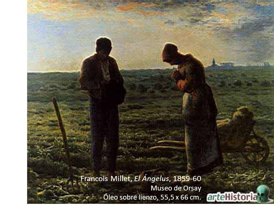 Francois Millet, El Ángelus, 1859-60 Museo de Orsay Óleo sobre lienzo, 55,5 x 66 cm.