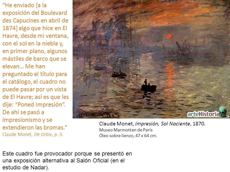 Claude Monet, Impresión, Sol Naciente, 1870. Museo Marmottan de París Óleo sobre lienzo, 47 x 64 cm. He enviado [a la exposición del Boulevard des Cap
