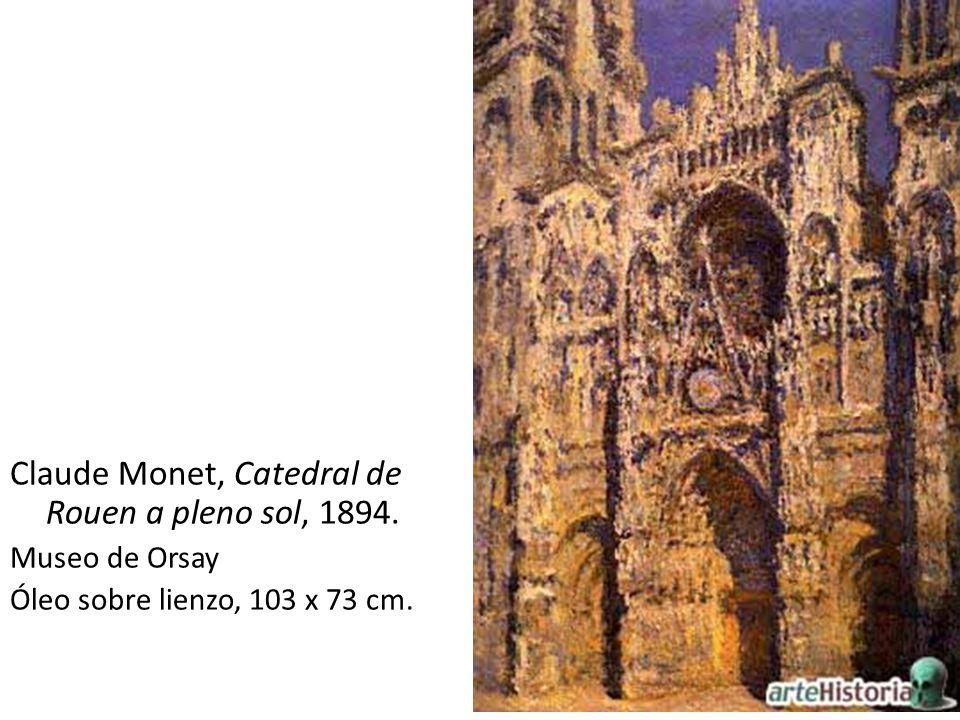 Claude Monet, Catedral de Rouen a pleno sol, 1894. Museo de Orsay Óleo sobre lienzo, 103 x 73 cm.
