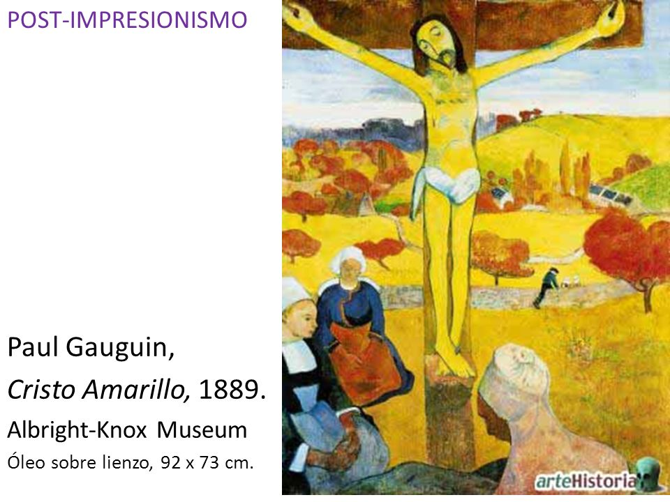 Paul Gauguin, Cristo Amarillo, 1889. Albright-Knox Museum Óleo sobre lienzo, 92 x 73 cm. POST-IMPRESIONISMO