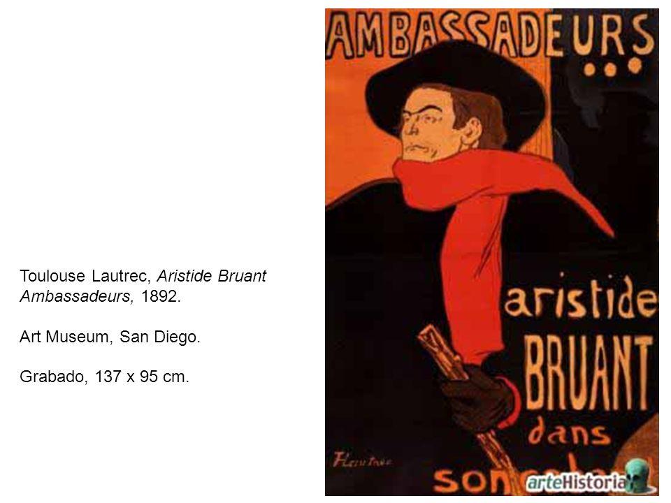 Toulouse Lautrec, Aristide Bruant Ambassadeurs, 1892. Art Museum, San Diego. Grabado, 137 x 95 cm.