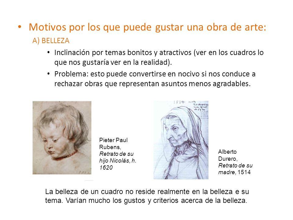 Motivos por los que puede gustar una obra de arte: A) BELLEZA Inclinación por temas bonitos y atractivos (ver en los cuadros lo que nos gustaría ver e