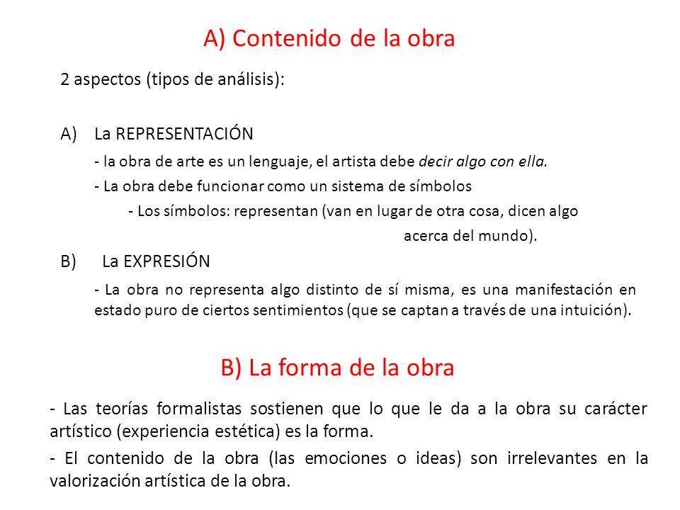 A) Contenido de la obra 2 aspectos (tipos de análisis): A)La REPRESENTACIÓN - la obra de arte es un lenguaje, el artista debe decir algo con ella. - L