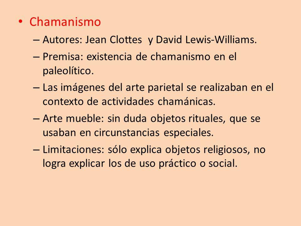 Chamanismo – Autores: Jean Clottes y David Lewis-Williams. – Premisa: existencia de chamanismo en el paleolítico. – Las imágenes del arte parietal se