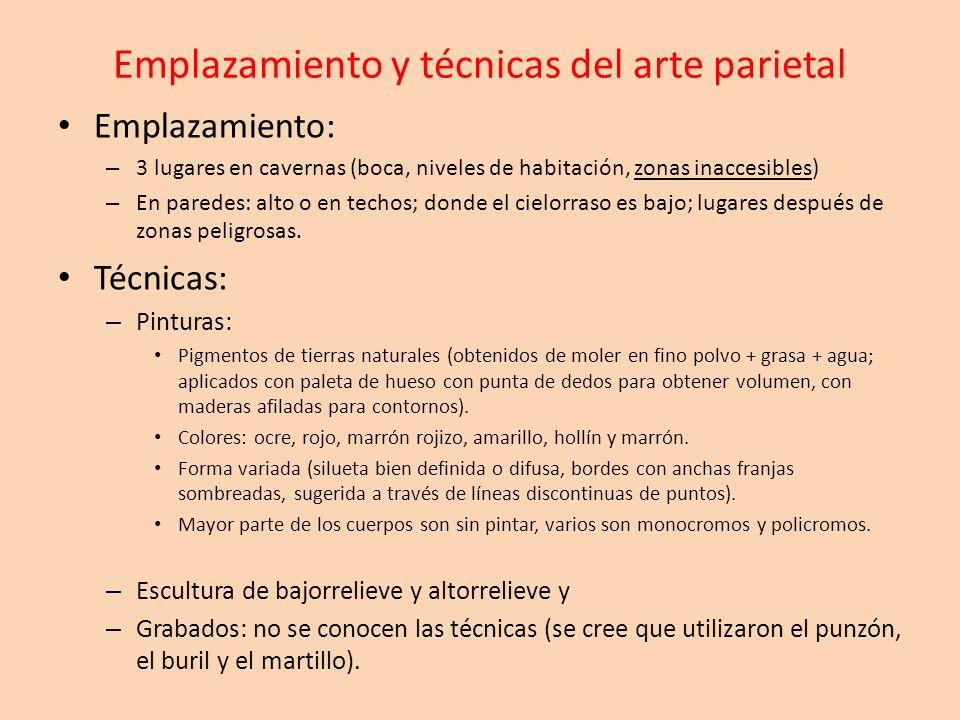 Emplazamiento y técnicas del arte parietal Emplazamiento: – 3 lugares en cavernas (boca, niveles de habitación, zonas inaccesibles) – En paredes: alto