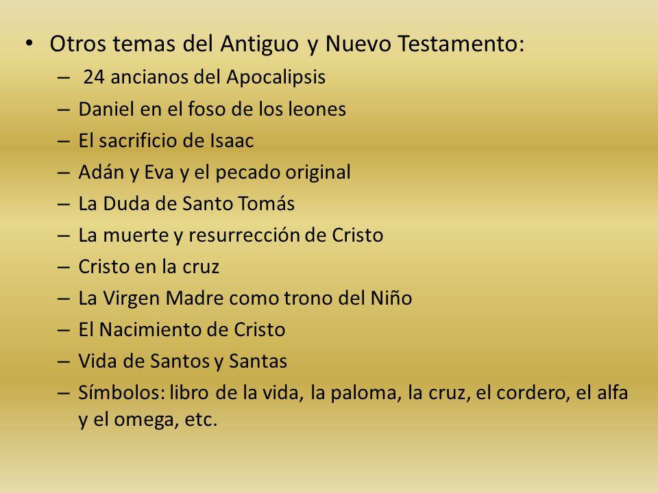 Otros temas del Antiguo y Nuevo Testamento: – 24 ancianos del Apocalipsis – Daniel en el foso de los leones – El sacrificio de Isaac – Adán y Eva y el