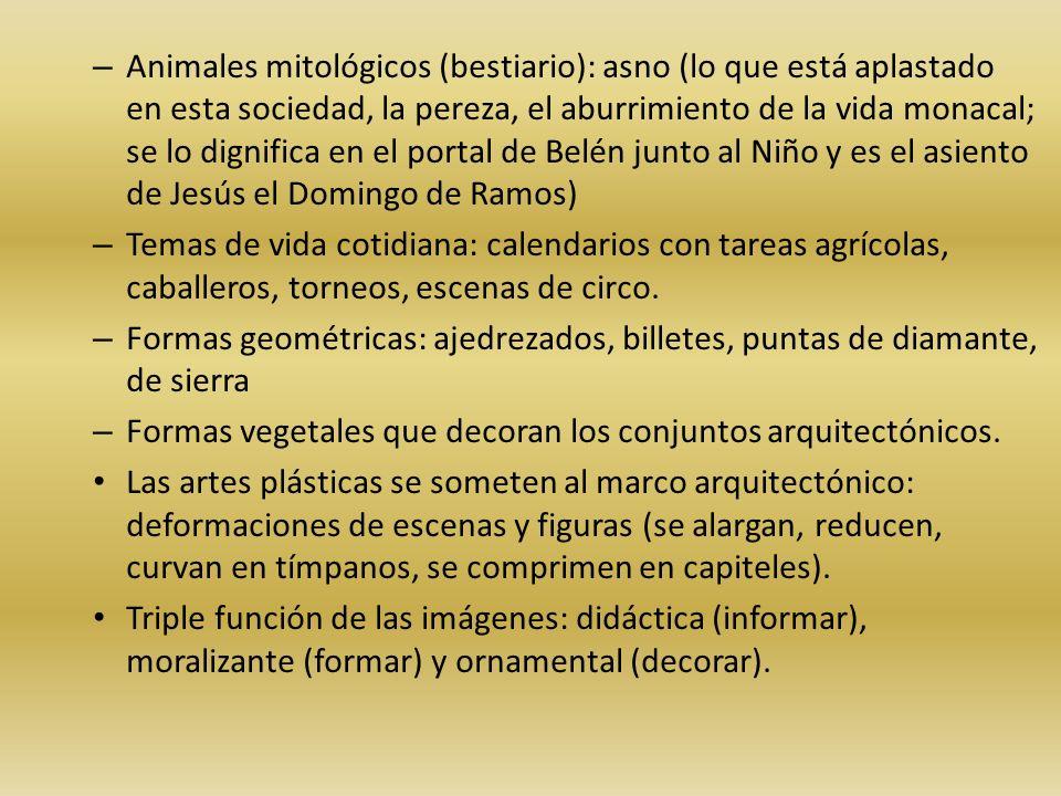 – Animales mitológicos (bestiario): asno (lo que está aplastado en esta sociedad, la pereza, el aburrimiento de la vida monacal; se lo dignifica en el