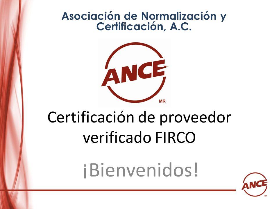 Certificación de proveedor verificado FIRCO ¡Bienvenidos! Asociación de Normalización y Certificación, A.C.