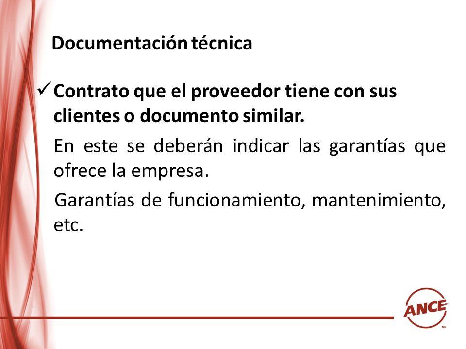 Documentación técnica Contrato que el proveedor tiene con sus clientes o documento similar. En este se deberán indicar las garantías que ofrece la emp