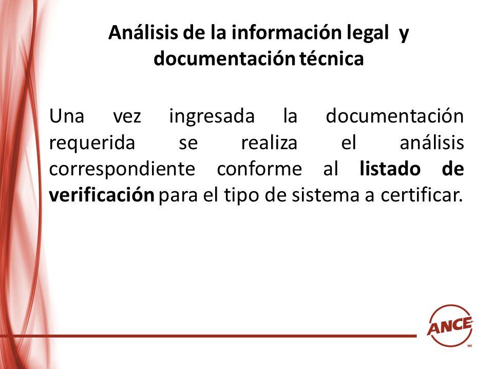 Análisis de la información legal y documentación técnica Una vez ingresada la documentación requerida se realiza el análisis correspondiente conforme