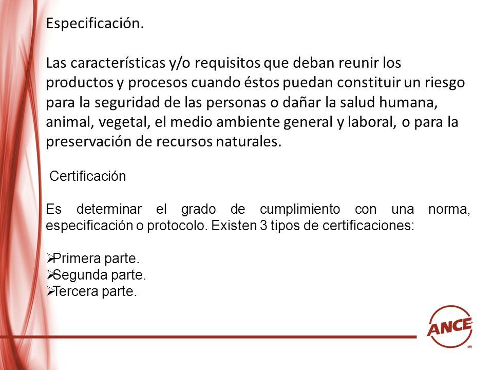 Especificación. Las características y/o requisitos que deban reunir los productos y procesos cuando éstos puedan constituir un riesgo para la segurida
