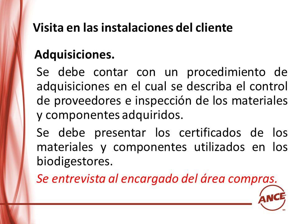 Visita en las instalaciones del cliente Adquisiciones. Se debe contar con un procedimiento de adquisiciones en el cual se describa el control de prove