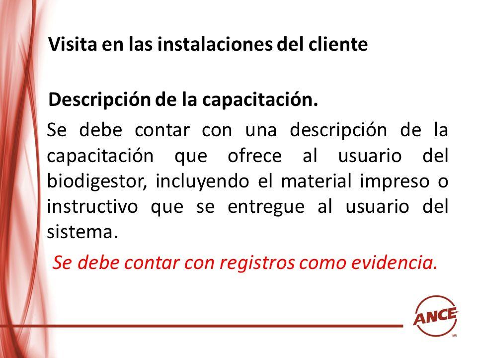 Visita en las instalaciones del cliente Descripción de la capacitación. Se debe contar con una descripción de la capacitación que ofrece al usuario de
