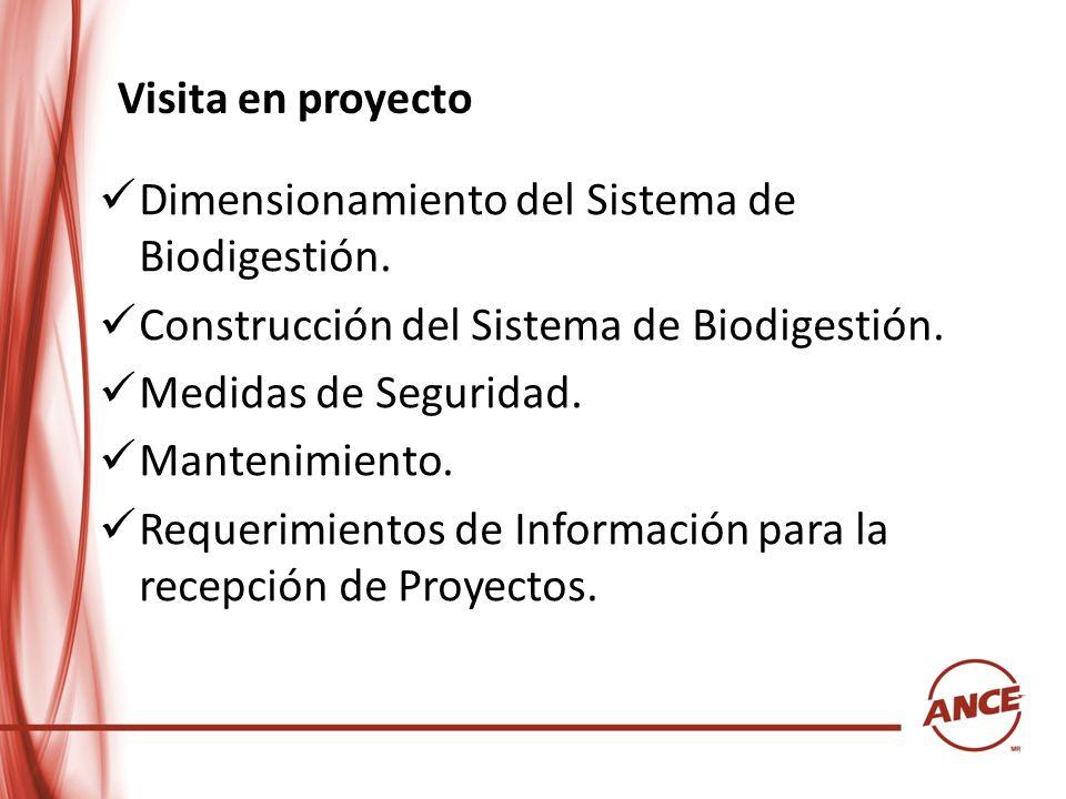 Visita en proyecto Dimensionamiento del Sistema de Biodigestión. Construcción del Sistema de Biodigestión. Medidas de Seguridad. Mantenimiento. Requer
