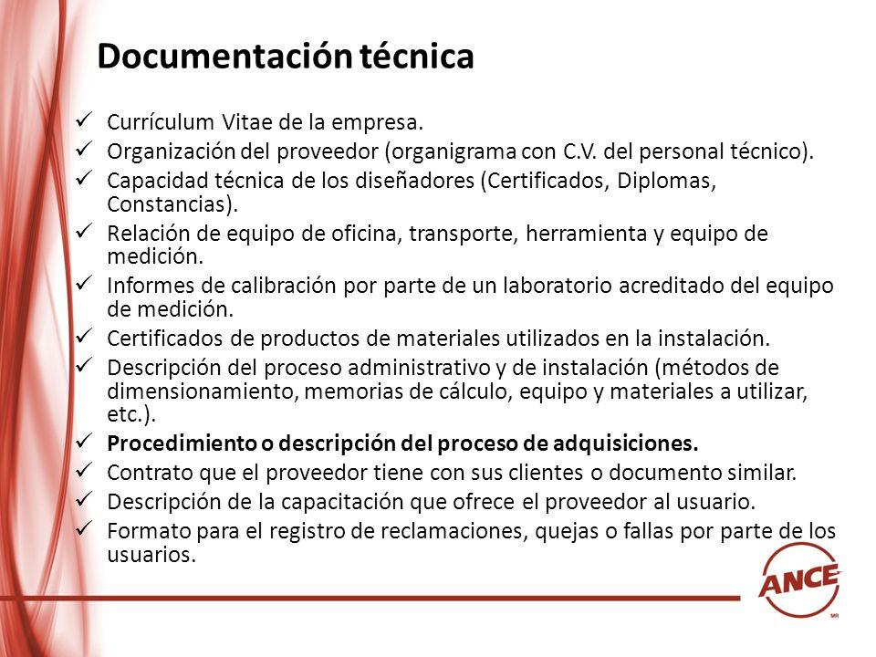 Documentación técnica Currículum Vitae de la empresa. Organización del proveedor (organigrama con C.V. del personal técnico). Capacidad técnica de los