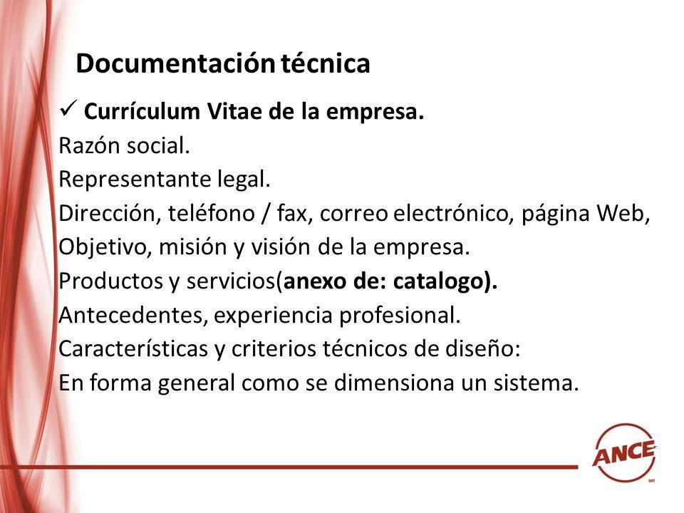 Documentación técnica Currículum Vitae de la empresa. Razón social. Representante legal. Dirección, teléfono / fax, correo electrónico, página Web, Ob