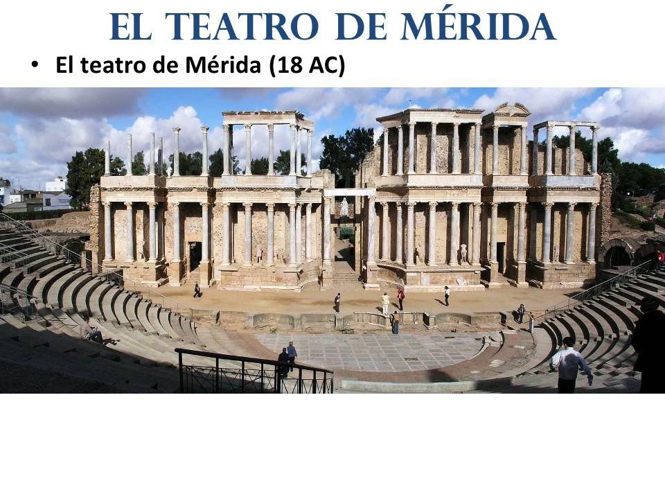 El teatro de Mérida (18 AC) el teatro de Mérida