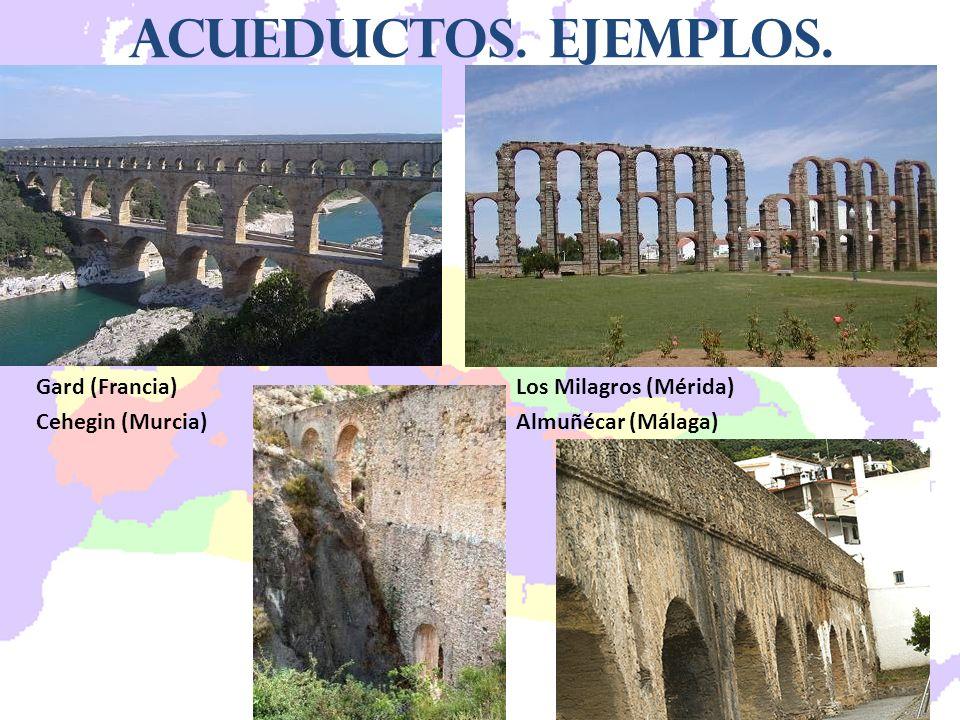 Gard (Francia)Los Milagros (Mérida) Cehegin (Murcia)Almuñécar (Málaga) Acueductos. Ejemplos.