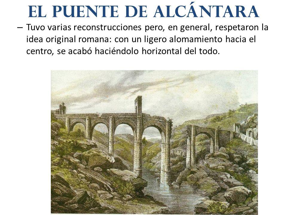– Tuvo varias reconstrucciones pero, en general, respetaron la idea original romana: con un ligero alomamiento hacia el centro, se acabó haciéndolo horizontal del todo.