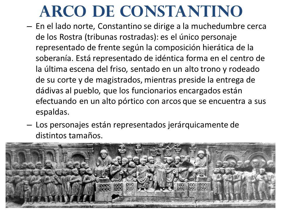 – En el lado norte, Constantino se dirige a la muchedumbre cerca de los Rostra (tribunas rostradas): es el único personaje representado de frente segú