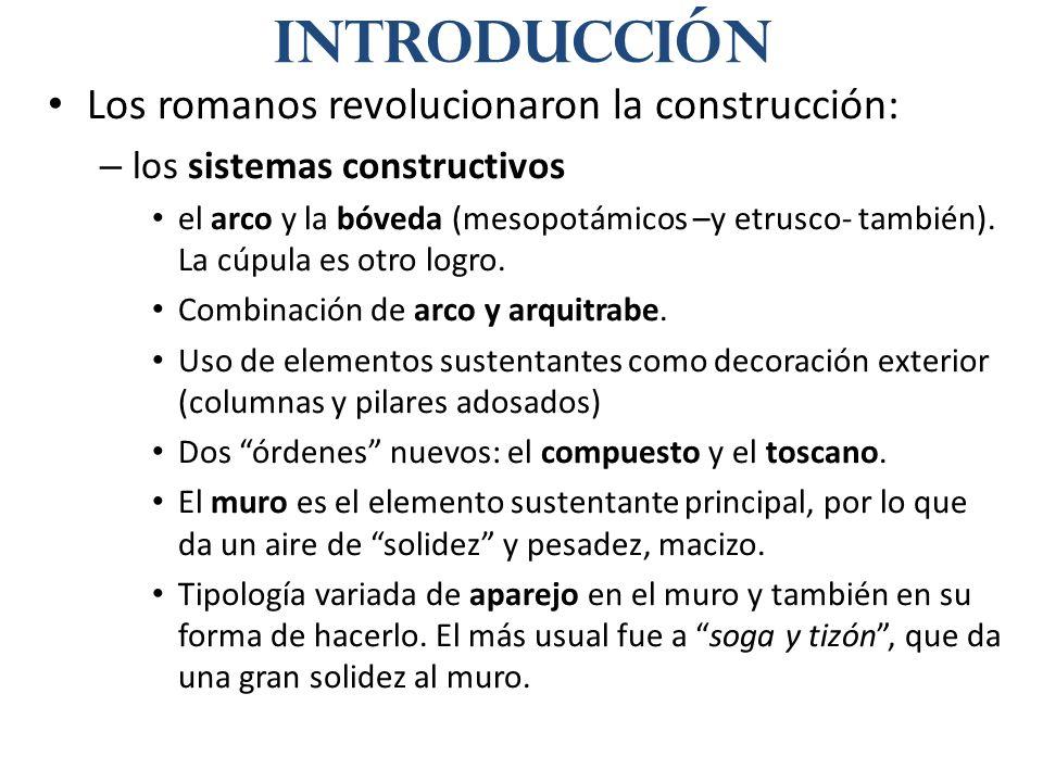 Los romanos revolucionaron la construcción: – los sistemas constructivos el arco y la bóveda (mesopotámicos –y etrusco- también). La cúpula es otro lo
