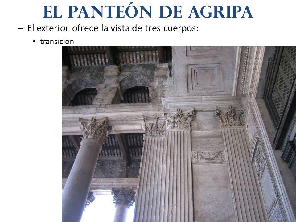 – El exterior ofrece la vista de tres cuerpos: transición El panteón de agripa
