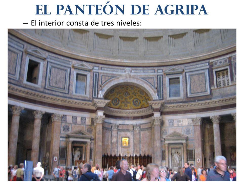 – El interior consta de tres niveles: El panteón de agripa