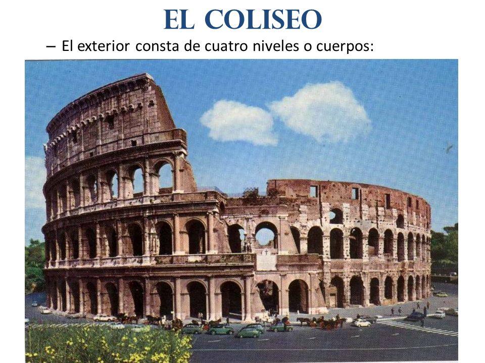– El exterior consta de cuatro niveles o cuerpos: El coliseo