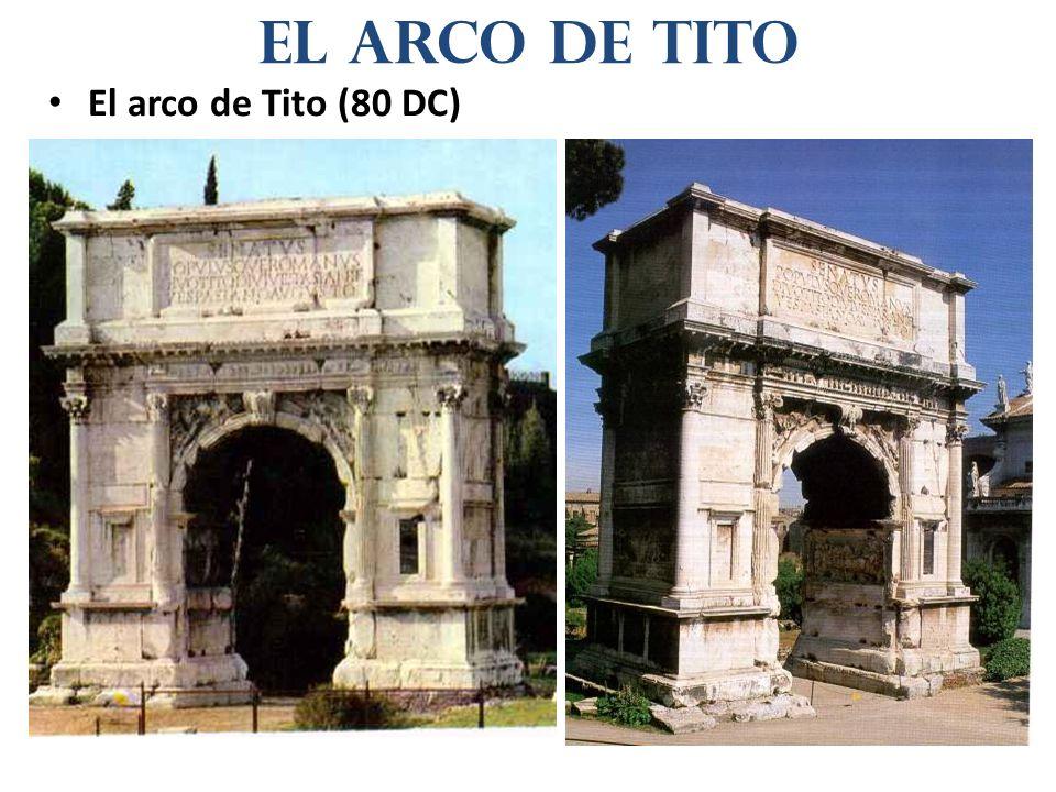 El arco de Tito (80 DC) El arco de Tito