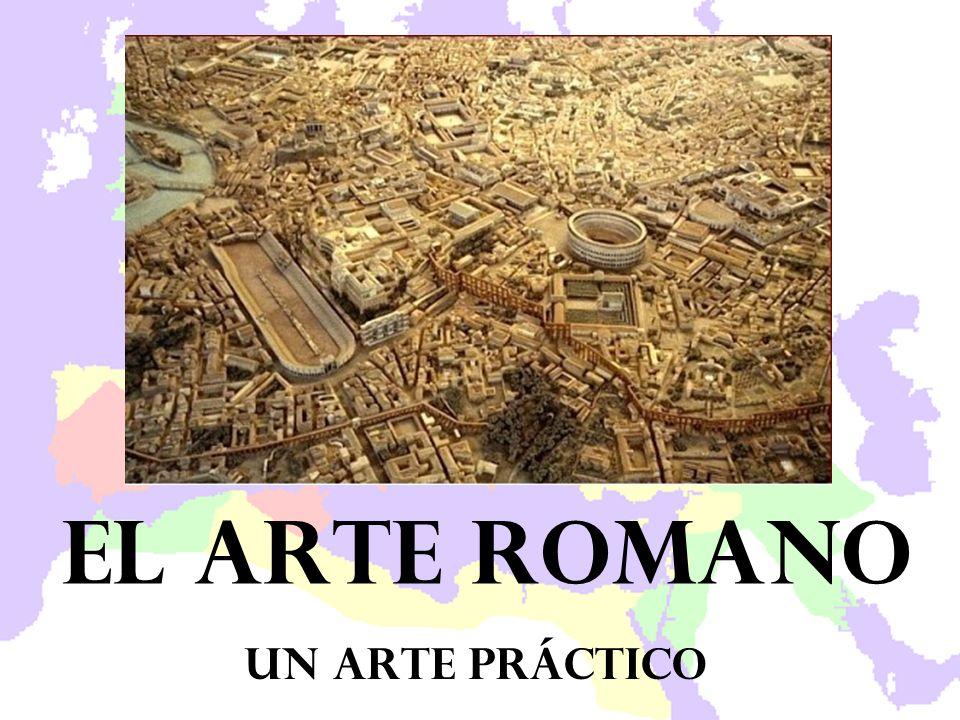 El arte romano UN arte práctico