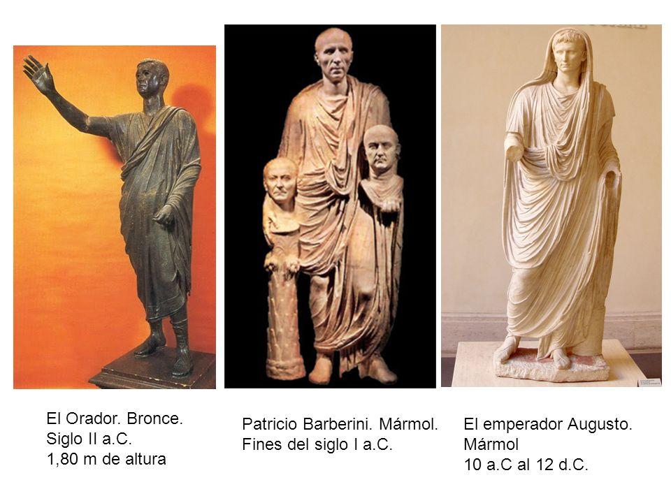 El Orador. Bronce. Siglo II a.C. 1,80 m de altura Patricio Barberini. Mármol. Fines del siglo I a.C. El emperador Augusto. Mármol 10 a.C al 12 d.C.
