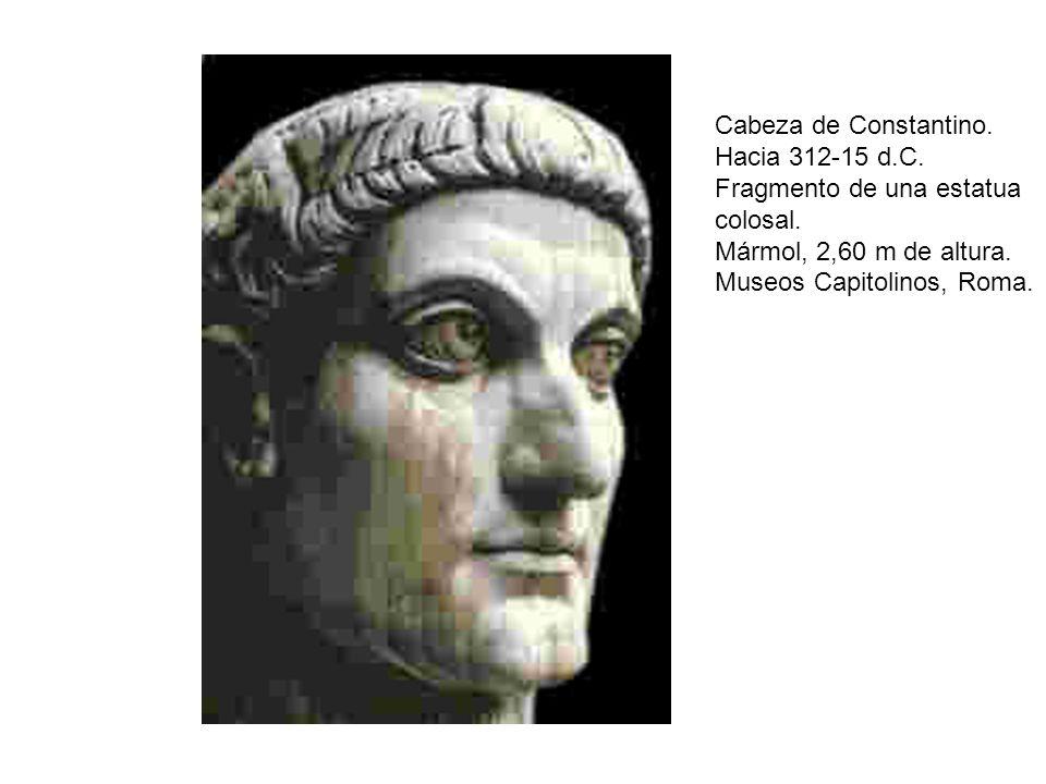 Cabeza de Constantino. Hacia 312-15 d.C. Fragmento de una estatua colosal. Mármol, 2,60 m de altura. Museos Capitolinos, Roma.