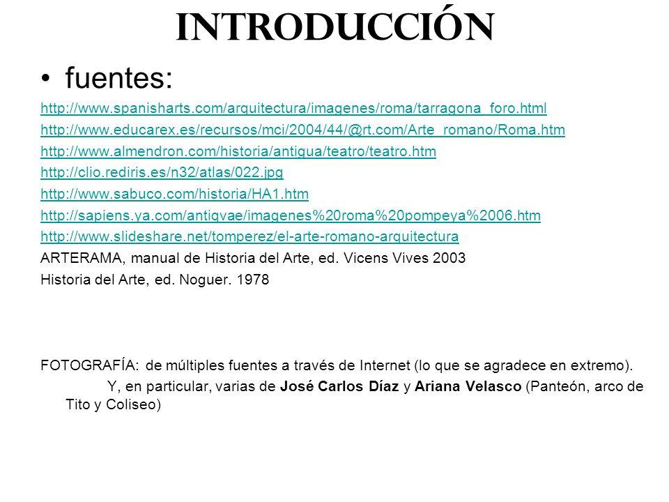 fuentes: http://www.spanisharts.com/arquitectura/imagenes/roma/tarragona_foro.html http://www.educarex.es/recursos/mci/2004/44/@rt.com/Arte_romano/Rom