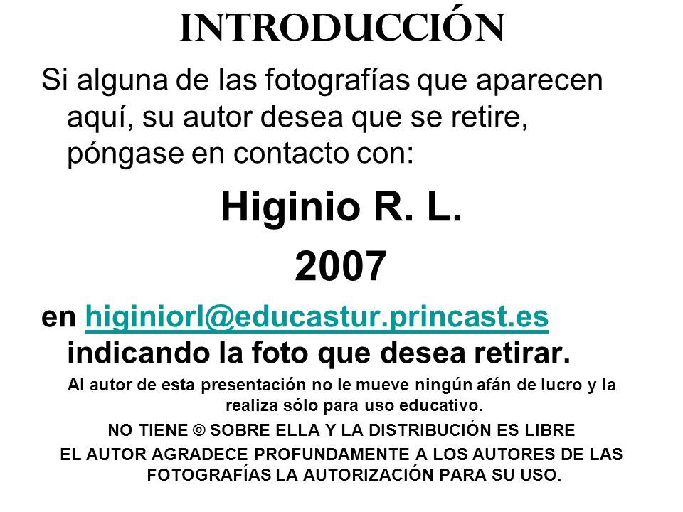 Si alguna de las fotografías que aparecen aquí, su autor desea que se retire, póngase en contacto con: Higinio R. L. 2007 en higiniorl@educastur.princ
