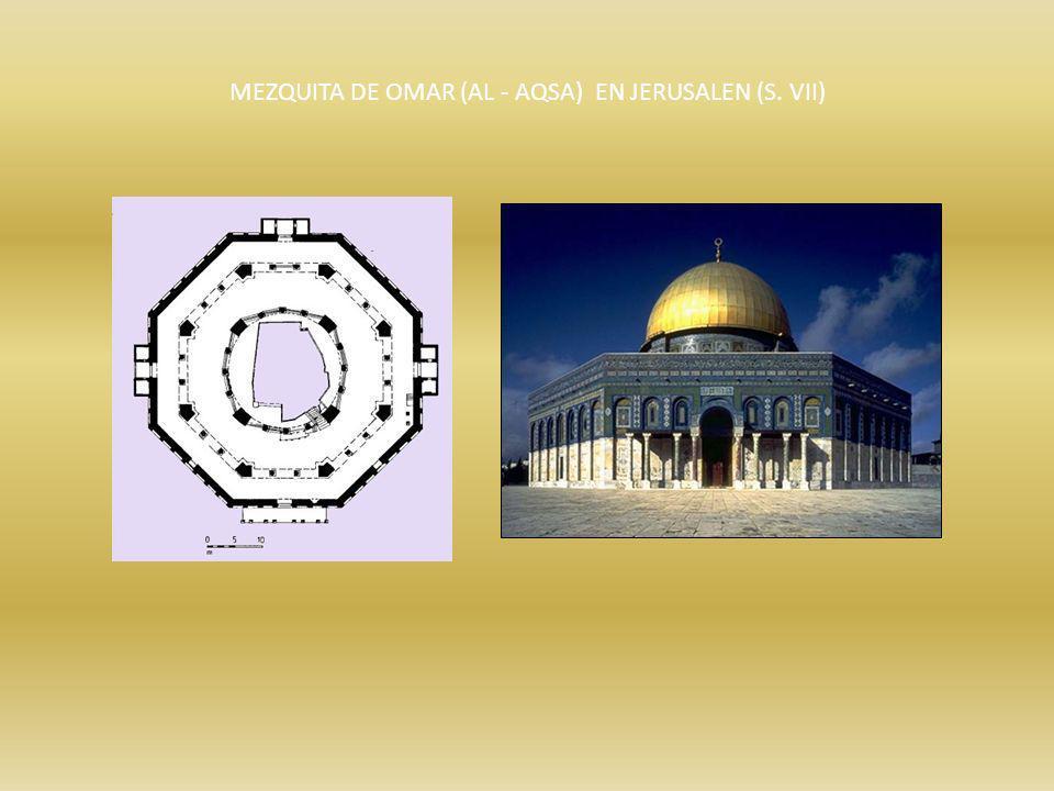 MEZQUITA DE OMAR (AL - AQSA) EN JERUSALEN (S. VII)