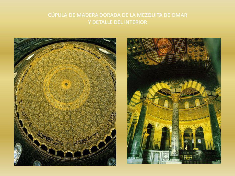CÚPULA DE MADERA DORADA DE LA MEZQUITA DE OMAR Y DETALLE DEL INTERIOR