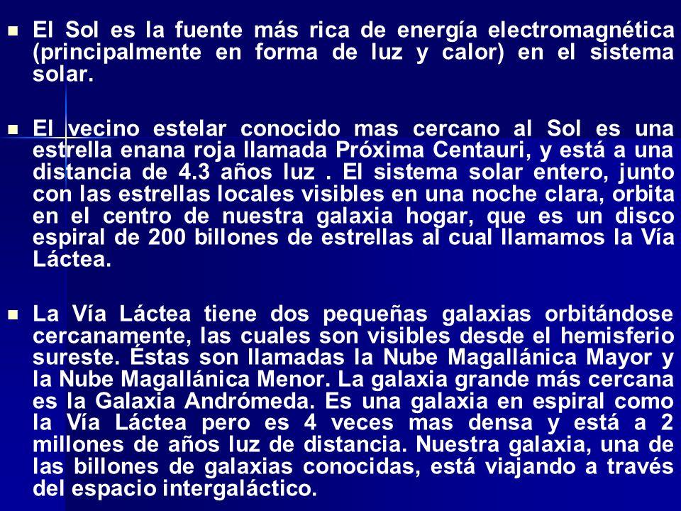 El Sol es la fuente más rica de energía electromagnética (principalmente en forma de luz y calor) en el sistema solar. El vecino estelar conocido mas