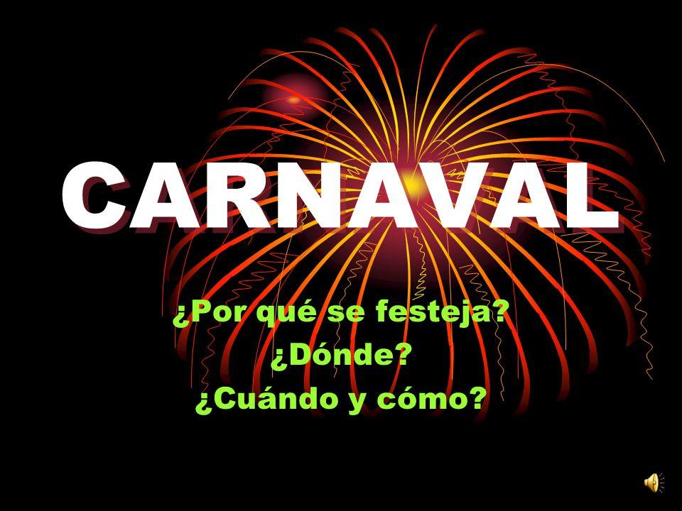 El carnaval de festeja en los países cristianos.¿Qué significa esto.
