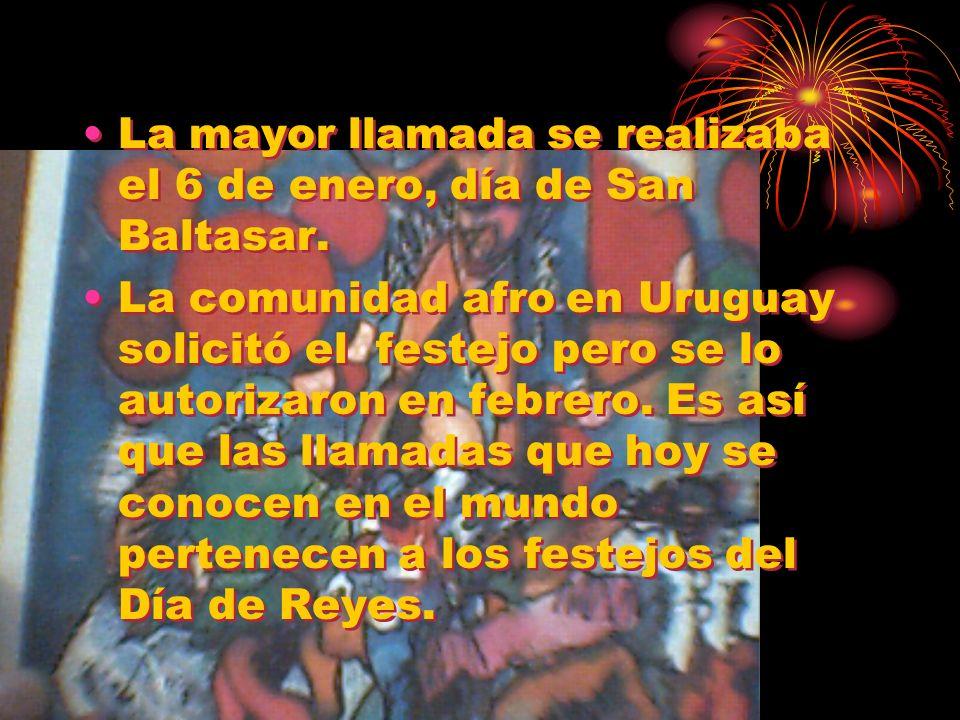 La mayor llamada se realizaba el 6 de enero, día de San Baltasar. La comunidad afro en Uruguay solicitó el festejo pero se lo autorizaron en febrero.