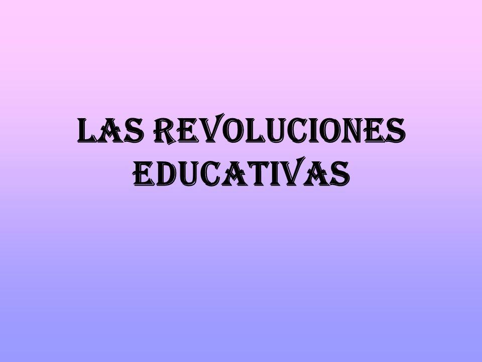 LAS REVOLUCIONES EDUCATIVAS
