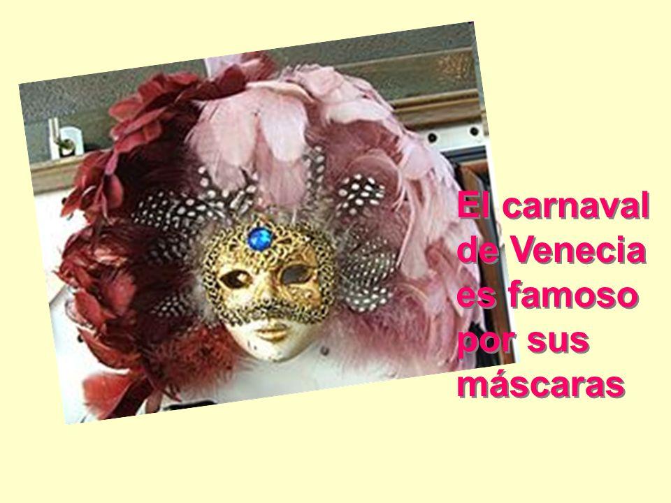 El carnaval de Venecia es famoso por sus máscaras
