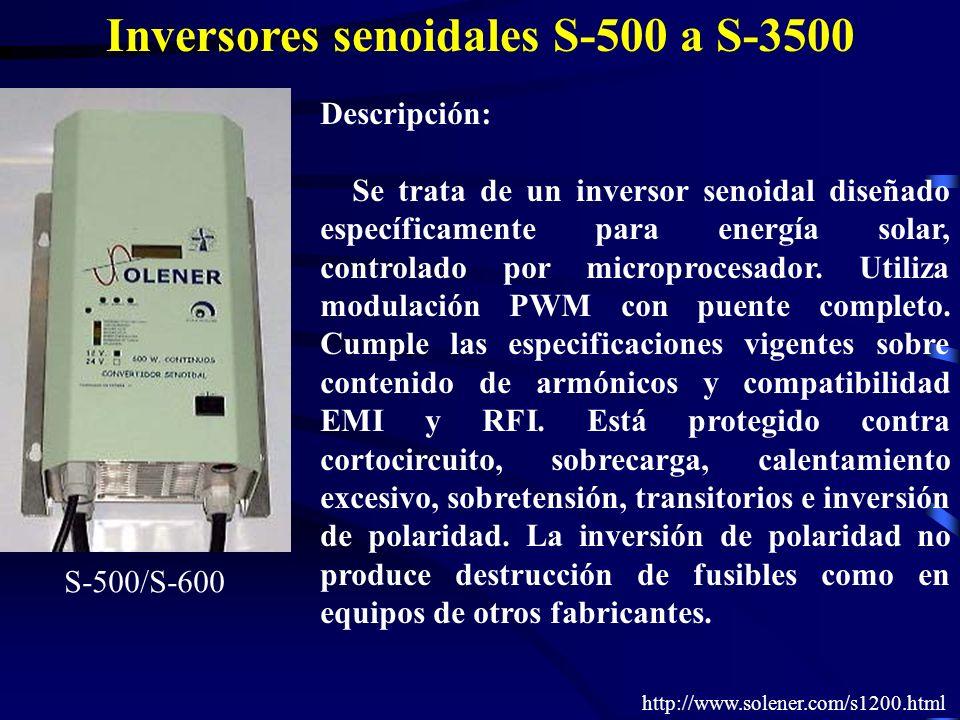 Inversores senoidales S-500 a S-3500 Descripción: Se trata de un inversor senoidal diseñado específicamente para energía solar, controlado por micropr