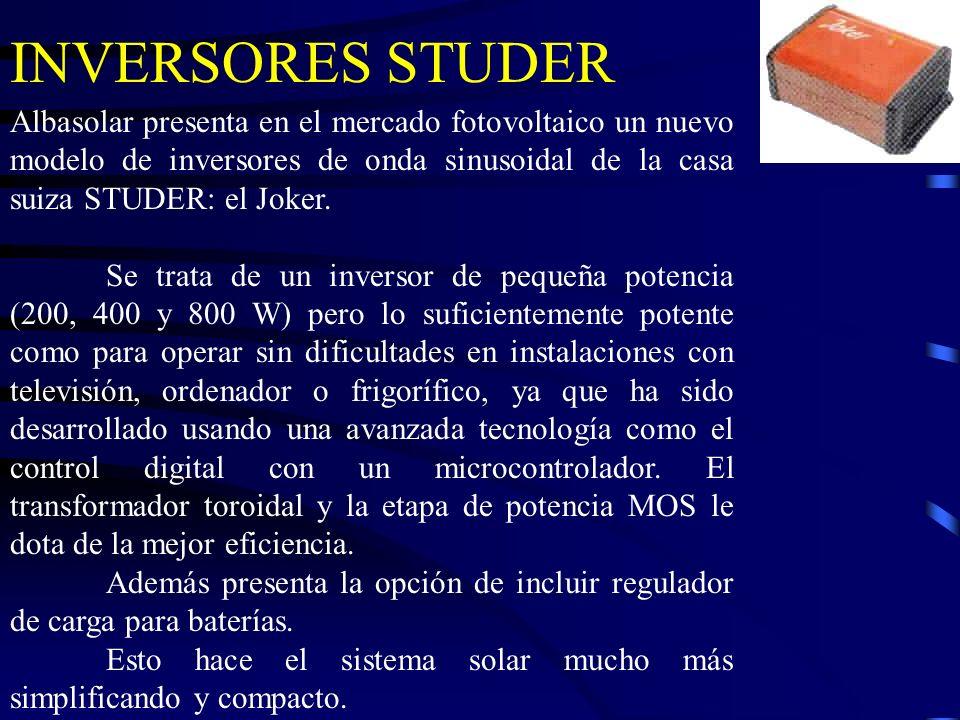 INVERSORES STUDER Albasolar presenta en el mercado fotovoltaico un nuevo modelo de inversores de onda sinusoidal de la casa suiza STUDER: el Joker. Se