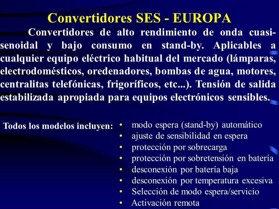 Convertidores SES - EUROPA Convertidores de alto rendimiento de onda cuasi- senoidal y bajo consumo en stand-by. Aplicables a cualquier equipo eléctri