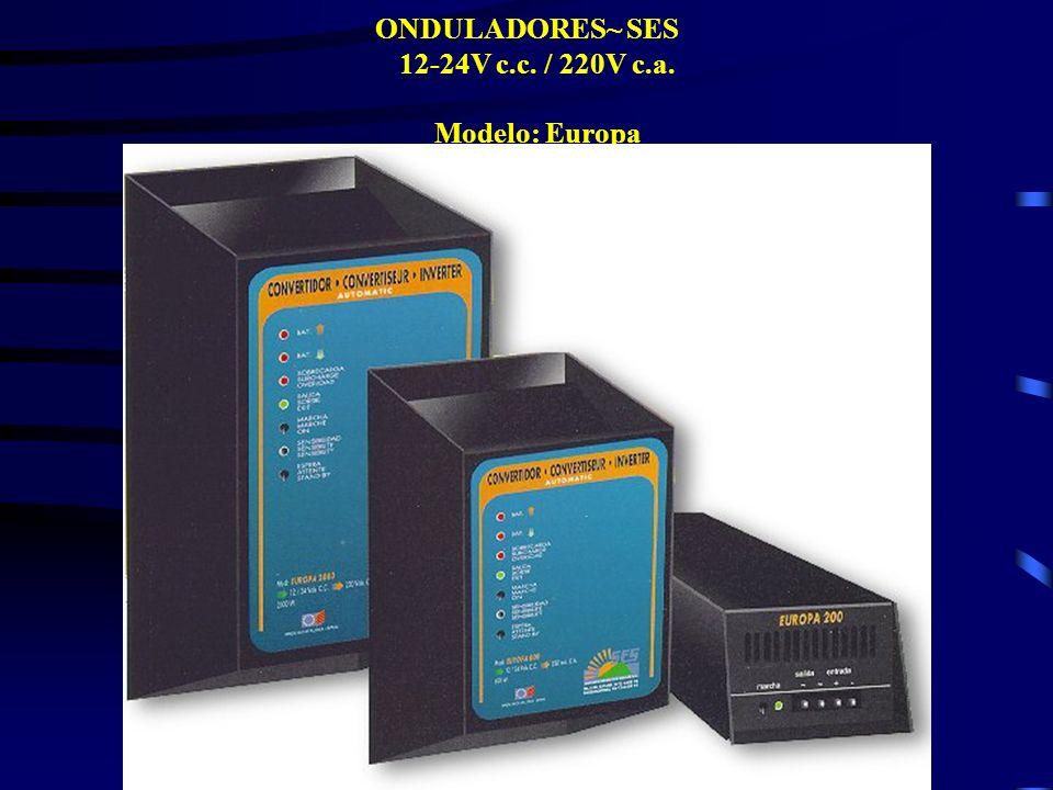 ONDULADORES~ SES 12-24V c.c. / 220V c.a. Modelo: Europa
