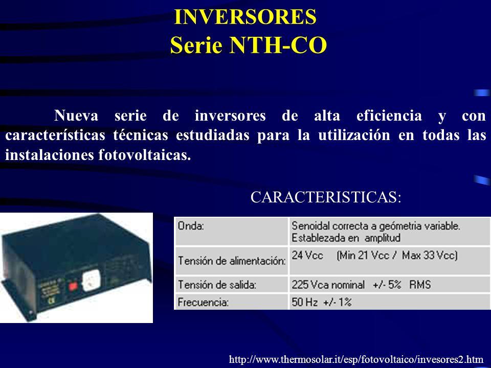 INVERSORES Serie NTH-CO Nueva serie de inversores de alta eficiencia y con características técnicas estudiadas para la utilización en todas las instal