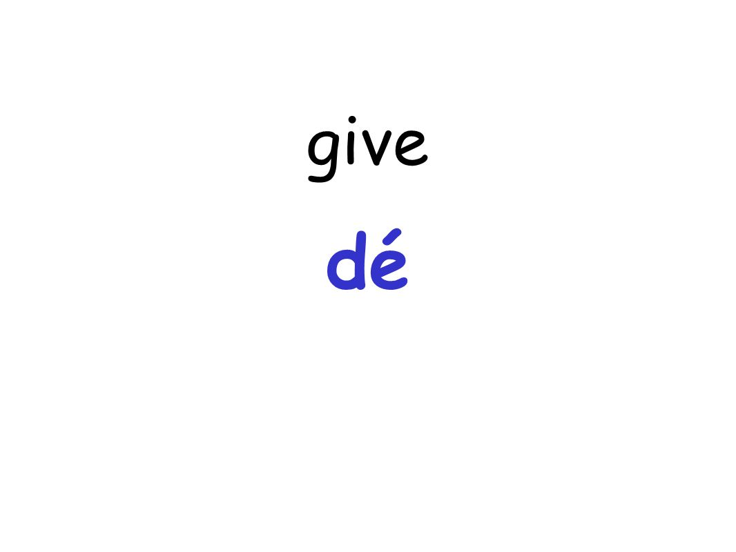give dé