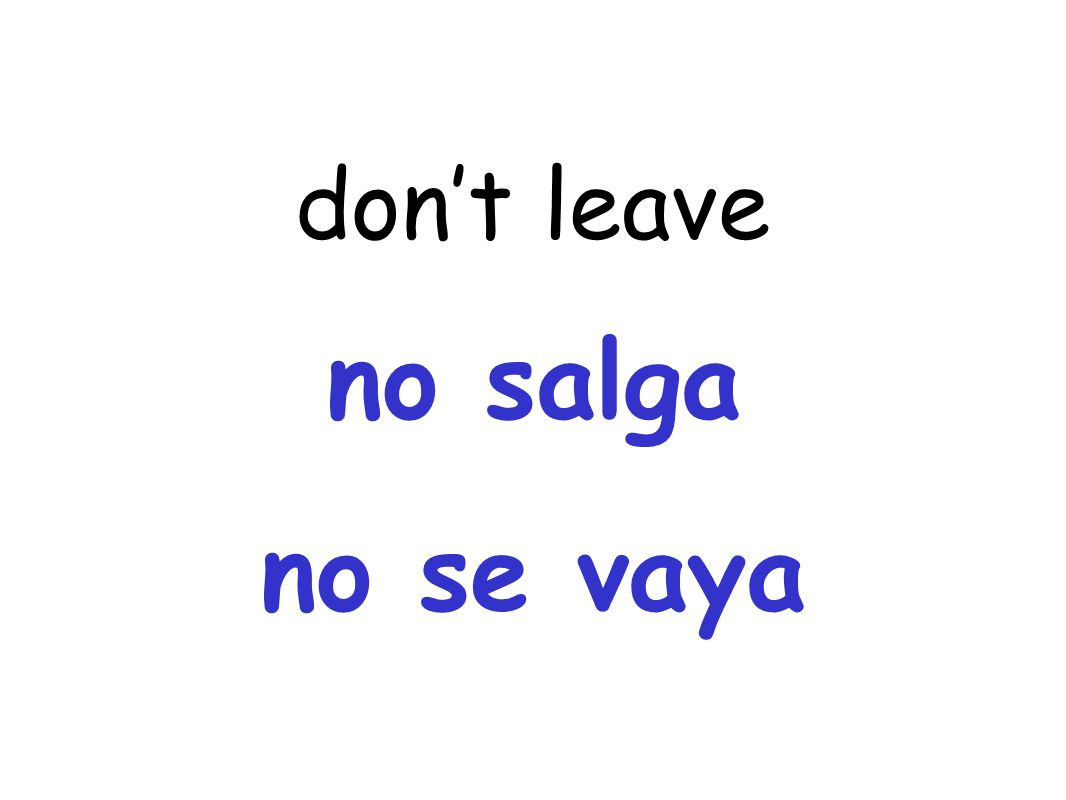 dont leave no salga no se vaya