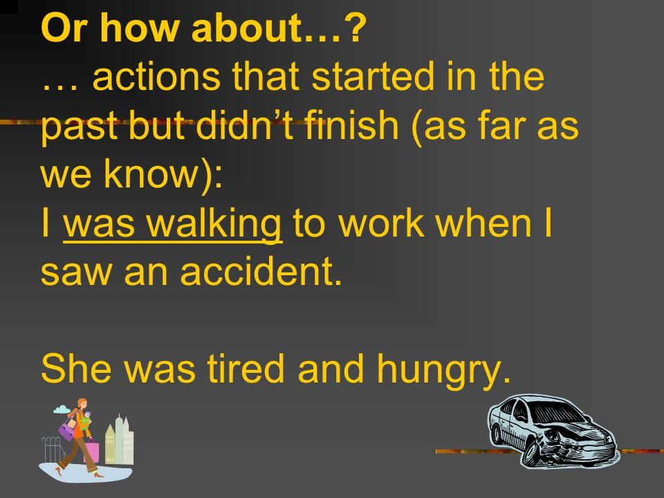 What about….… actions that happen more than once in the past.