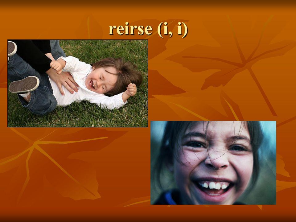 reirse (i, i)
